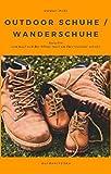 Outdoor Schuhe / Wanderschuhe: Ratgeber zum Kauf...