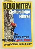 Dolomiten-Klettersteige-Führer: Ein reich...