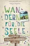 Bayerische Voralpen. Wandern für die Seele:...