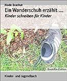 Ein Wanderschuh erzählt ....: Kinder schreiben...