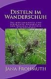 Disteln im Wanderschuh: Die märchenhafte und...